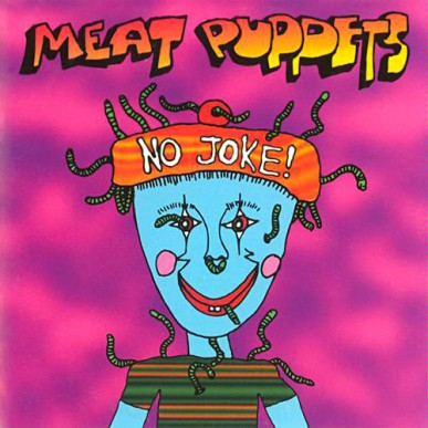 meat-puppets-no-joke